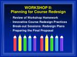 WORKSHOP II: Planning for Course Redesign