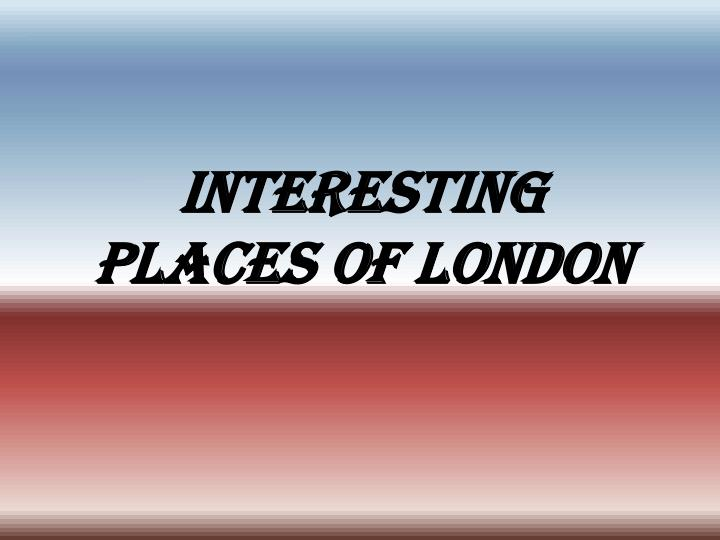 interesting places of london n.
