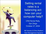 Setting rental rates is a balancing act: how can your computer help?