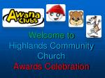 Welcome to Highlands Community Church Awards Celebration