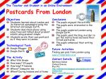 The Teacher and Student in an Online Environment Postcards From London
