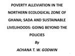 Introduction The Northern Ecological Zone The Concept of Poverty SADA and Poverty Reduction