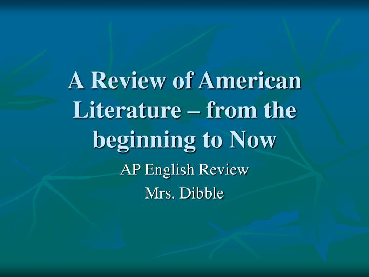 a review of american literature from the beginning to now n.