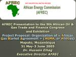 AFREC Presentation to the 9th African Oil & Gas Trade and Finance Congress and Exhibition