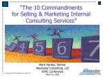 """The 10 Commandments  for Selling & Marketing Internal  Consulting Services"""