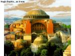 Hagia Sophia…as it was.