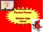 Welcome to Parent Power Whittier High School Summer  2012