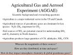 Agricultural Gas and Aerosol Experiment (AGGAE)