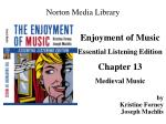 Enjoyment of Music Essential Listening Edition Chapter 13 Medieval Music