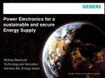 Power Electronics for a sustainable and secure Energy Supply