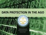 DATA PROTECTION IN THE AGO