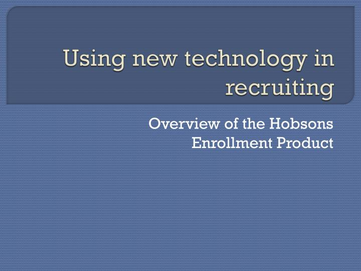 using new technology in recruiting n.