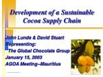Development of a Sustainable Cocoa Supply Chain