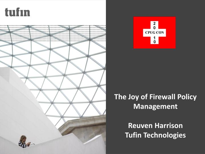 the joy of firewall policy management reuven harrison tufin technologies n.
