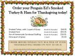 Order your Penguin Ed's Smoked Turkey & Ham for Thanksgiving today!