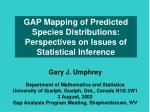 GAP Mapping of Predicted Species Distributions: Perspectives on Issues of Statistical Inference