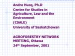 Andre Hucq, Ph.D Centre for Studies in Agriculture, Law and the Environment (CSALE)