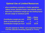 Optimal Use of Limited Resources