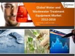 Global Water and Wastewater Treatment Equipment Market 2012