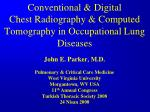 Conventional & Digital Chest Radiography & Computed Tomography in Occupational Lung Diseases