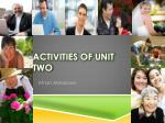 Activities of Unit two