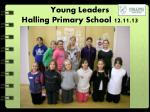 Young Leaders   Halling  Primary School 12.11.13