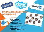ETHICAL ISSUES IN SOCIAL NETWORKING
