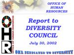 Report to DIVERSITY COUNCIL July 30, 2002