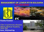 MANAGEMENT OF LOWER RTI IN BULGARIA THE PROBEMS
