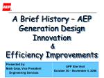 A Brief History – AEP Generation Design Innovation & Efficiency Improvements