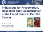 Indications for Preservation, Resection and Reconstruction of the Facial Nerve in Parotid Cancer