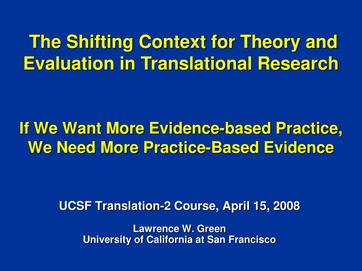 if we want more evidence based practice we need more practice based evidence n.