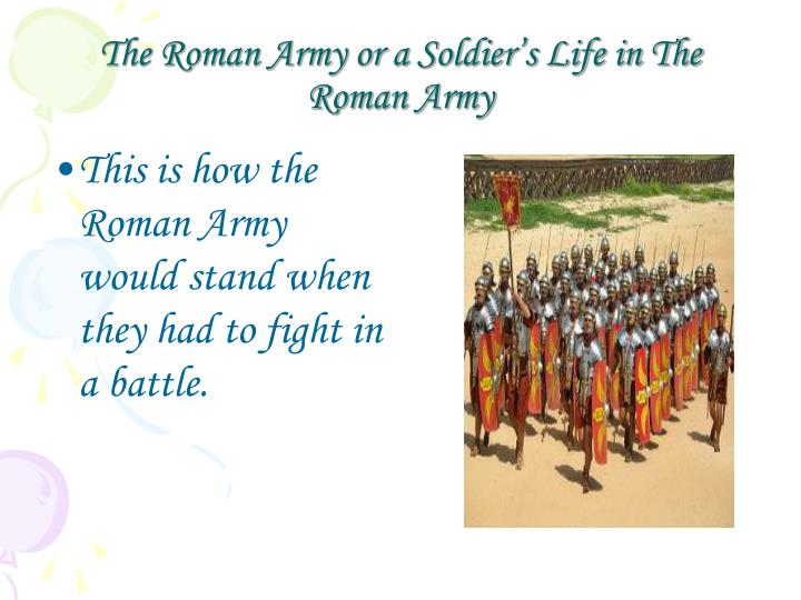 the roman army or a soldier s life in the roman army n.