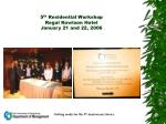 5 th Residential Workshop Regal Kowloon Hotel January 21 and 22, 2006