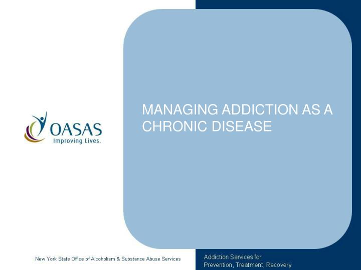 managing addiction as a chronic disease n.