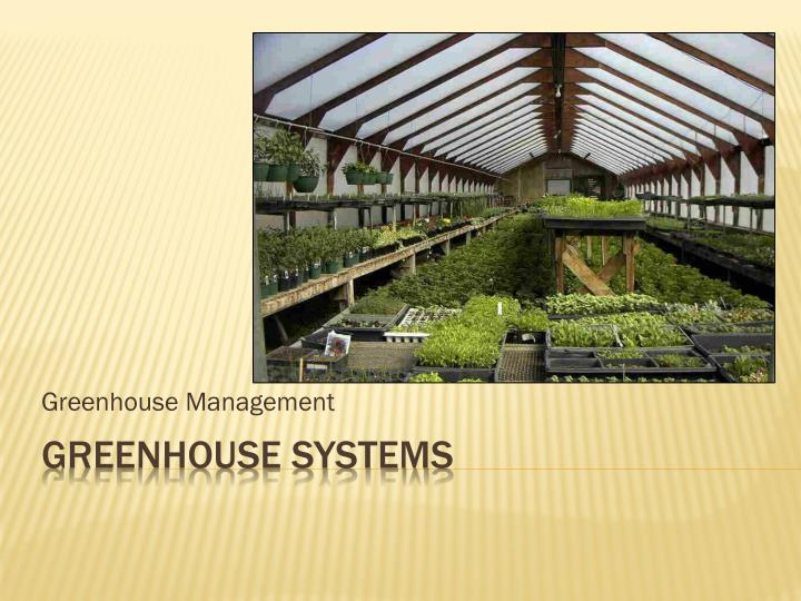 greenhouse management n.