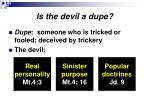 Is the devil a dupe?