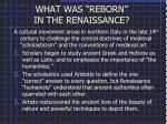 """WHAT WAS """"REBORN""""  IN THE RENAISSANCE?"""