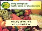 Healthy eating for a sustainable future.
