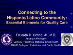Connecting to the Hispanic/Latino Community: Essential Elements for Quality Care
