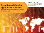 Designing and Creating applications built on R