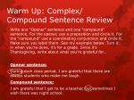 Warm Up: Complex/ Compound Sentence Review