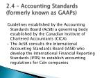 2.4 – Accounting Standards (formerly known as GAAPs)