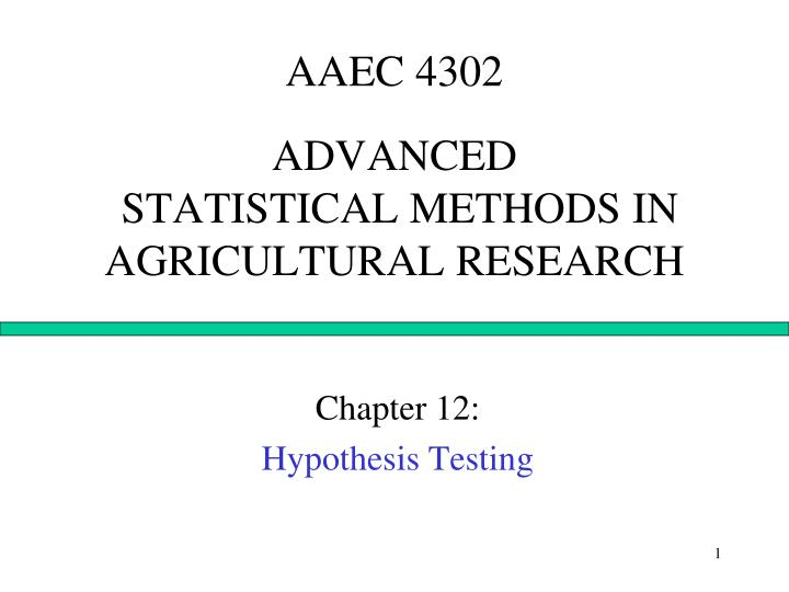 aaec 4302 advanced statistical methods in agricultural research n.