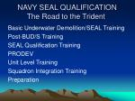 NAVY SEAL QUALIFICATION The Road to the Trident