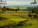 P ROIECT A PUSENI : Sustainable development of a traditional landscape in E astern Europe