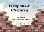 Weapons & US Entry