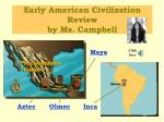 Early American Civilization Review by Ms. Campbell