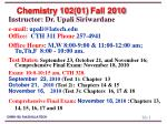 Chemistry 102(01)  Fall 2010