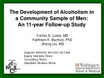 The Development of Alcoholism in a Community Sample of Men: An 11-year Follow-up Study